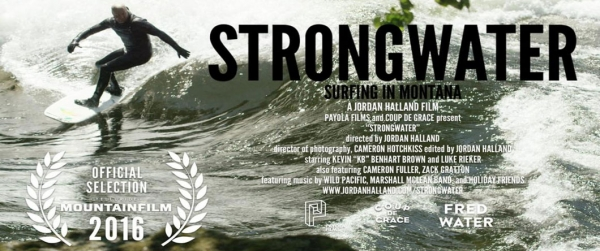 StrongWater | Surfing in Montana | 2016